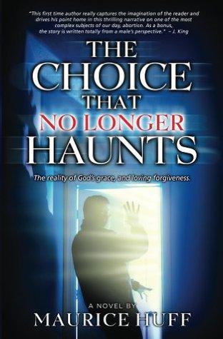 The Choice That No Longer Haunts: ...the reality of God's amazing forgiveness & restoration!