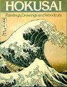 Hokusai: Paintings, Drawings, and Woodcuts