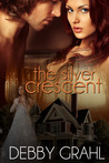 The Silver Crescent by Debby Grahl