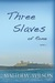 Three Slaves of Rome Book Two