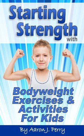 Starting Strength with Bodyweight Exercises & Activities for Kids 4-8