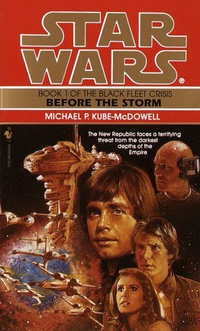 Before the Storm (Star Wars: The Black Fleet Crisis, #1)