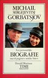 Michail Sergejevitsj Gorbatsjov: Een persoonlijke biografie