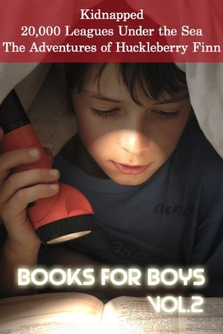 Books for Boys: Kidnapped / 20,000 Leagues Under the Sea / The Adventures of Huckleberry Finn (Books for Boys, #2)