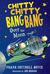 Chitty Chitty Bang Bang Over the Moon (Chitty Chitty Bang Bang, #4)