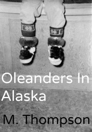 Oleanders In Alaska