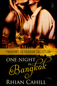 One Night In Bangkok (Passport to Passion Collection, #1)