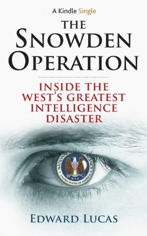 The Snowden Operation by Edward   Lucas
