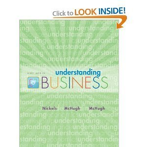 Understanding Business, 9th Edition (Ninth Edition), by Nickels and McHugh, Hardcover, U.S. Edition, 2010 Edition, (No Connect Plus)