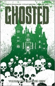 Ghosted, Volume One: Haunted Heist