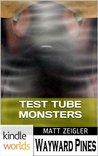 Test Tube Monsters (Wayward Pines)