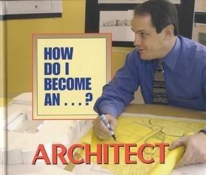 How Do I Become A...? - Architect