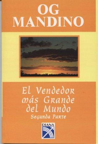 El vendedor más grande del mundo 2a.Parte by Og Mandino
