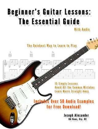 Beginner's Guitar Lessons: The Essential Guide