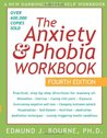 The Anxiety and Phobia Workbook by Edmund J. Bourne