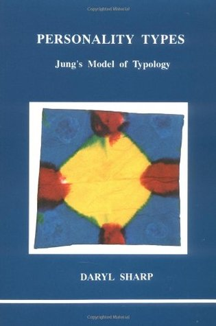 Personality Types: Jung's Model of Typology (Studies in Jungian Psychology by Jungian Analysts, 31)