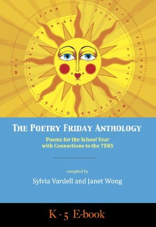 The Poetry Friday Anthology (Texas TEKS (all grades K-5) e-book) (The Poetry Friday Anthology E-book Series (Grade-by-Grade))