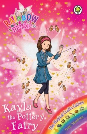 Kayla the Pottery Fairy (Rainbow Magic, #141; The Magical Crafts Fairies, #1)