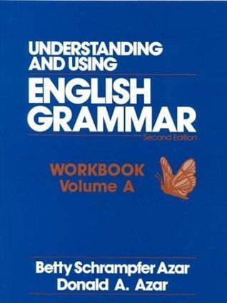 Understanding and Using English Grammar: Workbook--Volume A
