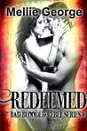 Redeemed (Bad Blooded Rebel, #4)