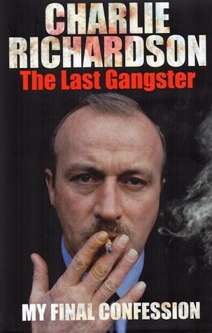 Mr. Charlie Richardson: The Last Gangster - The Final Confession. Charlie Richardson