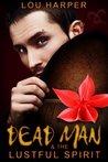 Dead Man and the Lustful Spirit (Dead Man, #1.5)