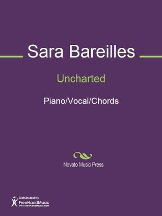 Uncharted sheet music (piano/vocal/chords) by Sara Bareilles