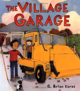 The Village Garage by G. Brian Karas