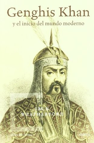 Genghis Khan y el inicio del mundo moderno