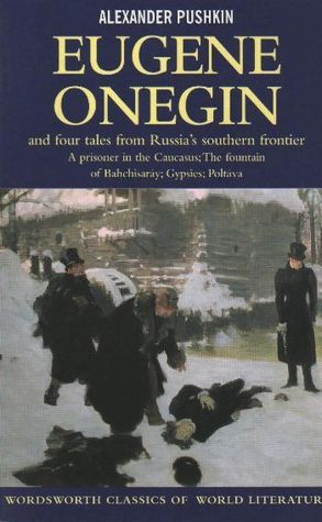 Eugene Onegin & Four Tales from Russia's Souther Frontier: A Prisoner in the Caucasus; The Fountain of Bahchisaray; Gypsies; Poltava