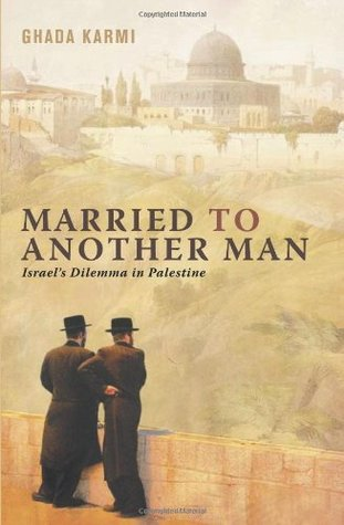 Married to Another Man by Ghada Karmi