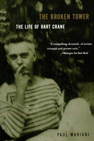 The Broken Tower: The Life of Hart Crane