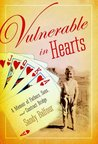 Vulnerable in Hearts: A Memoir of Fathers, Sons, and Contract Bridge
