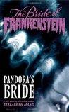 The Bride of Frankenstein, Volume 1: Pandora's Bride