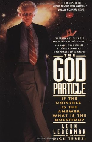 The God Particle: If the Universe Is the Answer, What Is the Question?