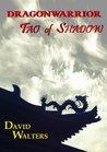 Dragonwarrior: Tao of Shadow
