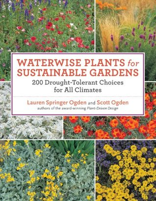 Waterwise Plants for Sustainable Gardens: 200 Drought-Tolerant Choices for all Climates