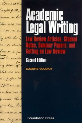 Academic Legal Writing by Eugene Volokh