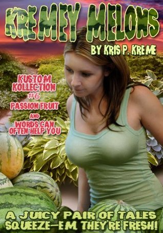 Kremey Melons- Kustom Kollection #6