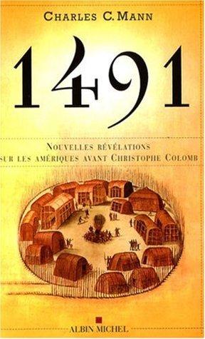 1491 Nouvelles révélations sur les Amériques avant Christophe Colomb