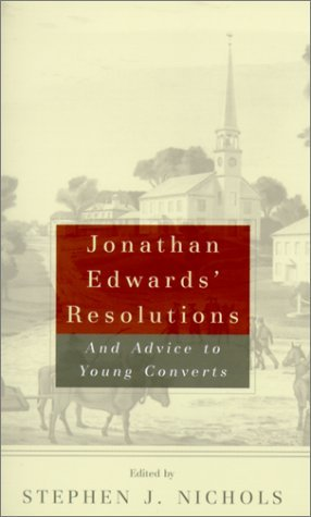 jonathan-edwards-resolutions-and-advice-to-young-converts