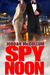 Spy Noon (Spy Another Day Prequel, #1)