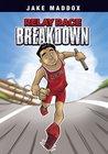 Relay Race Breakdown by Jake Maddox