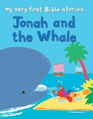 My Very First Bible Stories: Jonah and the Whale