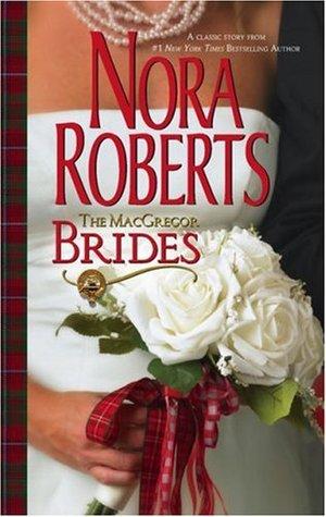 The MacGregor Brides by Nora Roberts