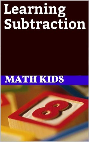 Learning Subtraction: Step By Step Guide On How to Perform Subtraction