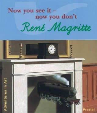 Rene Magritte: Now You See It--Now You Don't