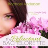 The Reluctant Bachelorette by Rachael Anderson