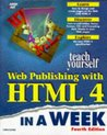 Teach Yourself Web Publishing with HTML 4 in a Week by Laura Lemay
