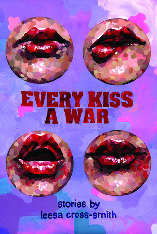 Every Kiss a War